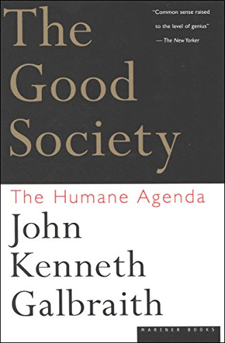 The Good Society: The Human Agenda (English Edition) eBook ...