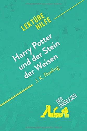 Harry Potter und der Stein der Weisen von J K. Rowling (Lektürehilfe): Detaillierte Zusammenfassung, Personenanalyse und Interpretation (Der Stein Der Weisen)