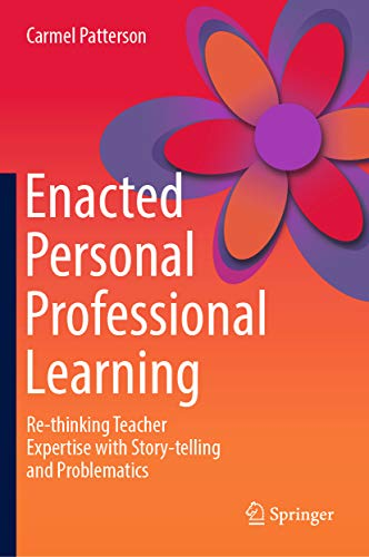 PDF Gratis Enacted Personal Professional Learning: Re-thinking Teacher Expertise with Story-telling and Problematics