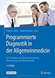 Programmierte Diagnostik in der Allgemeinmedizin: 92 Checklisten nach Braun für Anamnese, Untersuchung und Dokumentation -