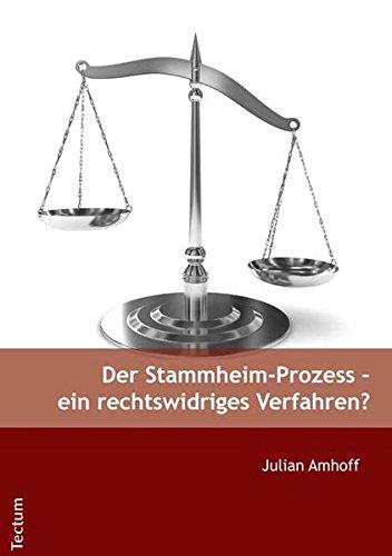 Der Stammheim-Prozess – ein rechtswidriges Verfahren?