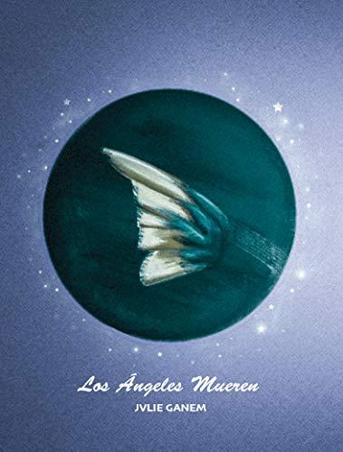 Los Ángeles Mueren por Jvlie Ganem