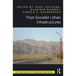 Post-Socialist Urban Infrastructures