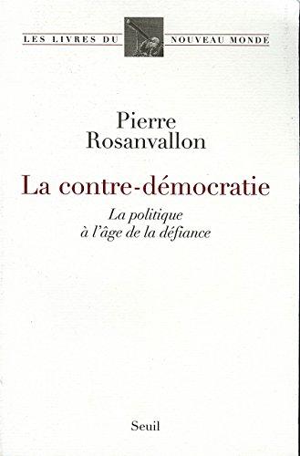 Lire La Contre-Démocratie. La politique à l'âge de la défiance pdf