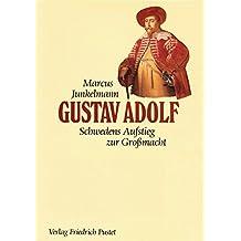 Gustav Adolf (1594-1632): Schwedens Aufstieg zur Grossmacht (Biografien)