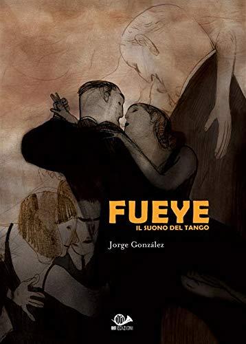 Fueye. Il suono del tango