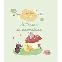 Historias De Animalitos. Historias Para Contar A Los Bebés