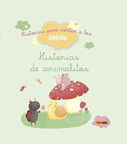 Historias De Animalitos. Historias Para Contar A Los Bebés por Bénedicte Carboneill; Ghislaine Biondi