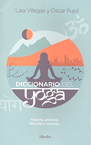 Diccionario del yoga por Laia (1977- )/Villegas Torras