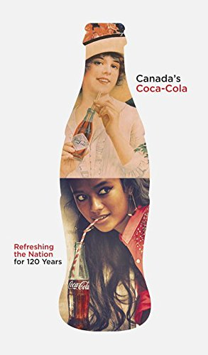 canadas-coca-cola-refreshing-the-nation-for-120-years