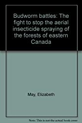 Budworm battles: The fight to stop the aerial insecticide spraying of the forests of eastern Canada