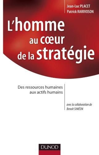 L'homme au coeur de la statégie - Des ressources humaines aux actifs humains par Patrick Rarivoson