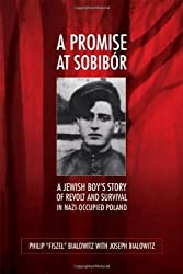 A Promise at Sobibor: A Jewish Boy's Story of Revolt and Survival in Nazi-Occupied Poland