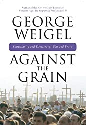 Against the Grain: Chrisitanity and Democracy, War and Peace