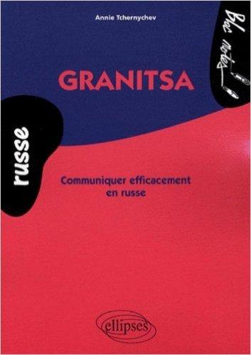 Granitsa : Communiquer efficacement en russe de Annie Tchernychev ( 9 septembre 2008 )