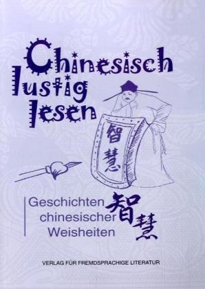 Chinesisch lustig lesen - Geschichten chinesischer Weisheiten