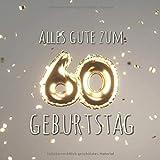 Alles Gute zum 60. Geburtstag: Gästebuch zum Eintragen mit 110 Seiten - Ballons Gold Grau
