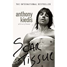 Scar Tissue: The Autobiography by Anthony Kiedis, Larry Sloman New Edition (2005)