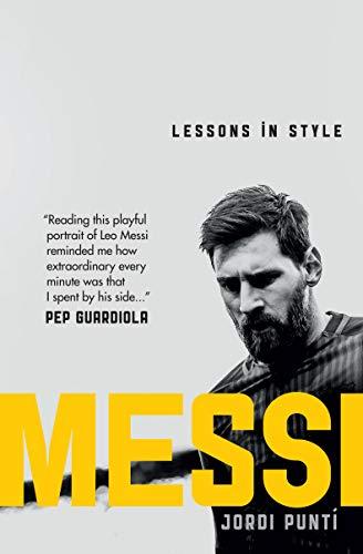 4b44e8e6ff93 Messi: Lessons in Style