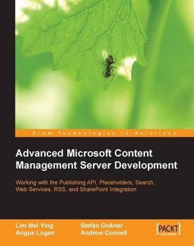 Advanced Microsoft Content Management Server MCMS: Working with the Publishing API, Placeholders, Search, Web Services, RSS, and Sharepoint Integration by Lim Mei Ying (2005-11-04)