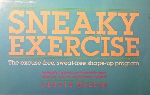 Title: Sneaky Exercise The ExcuseFree SweatFree ShapeUp P