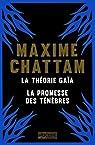 Recueil : La Théorie Gaïa - La Promesse des ténèbres par Chattam