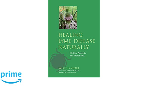 Amazon fr - Healing Lyme Disease Naturally: History, Analysis, and