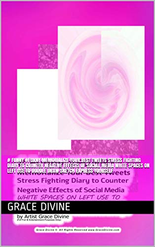 # Funny #FUNNY  Memorialize Your Best Tweets Stress Fighting Diary to Counter  Negative Effects of Social Media   WHITE SPACES ON LEFT USE TO  Doodle Draw Sketch Express Yourself (English Edition)