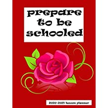 prepare to be schooled lesson planner 2020-2021: Lesson Plan Book and Agenda | Weekly and Monthly Academic Year | 2020 - 2021 | Class Organization