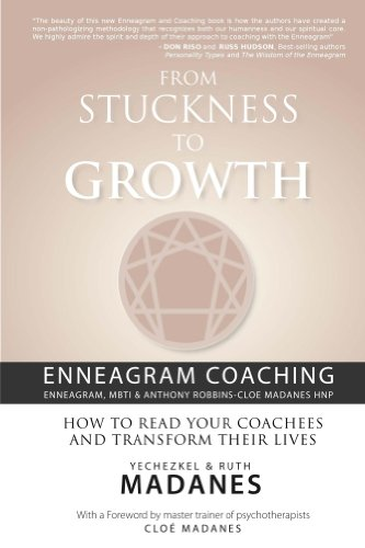 From Stuckness to Growth: Enneagram Coaching (Coaching with the Enneagram, MBTI & Anthony Robbins-Cloe Madanes HNP) (English Edition)