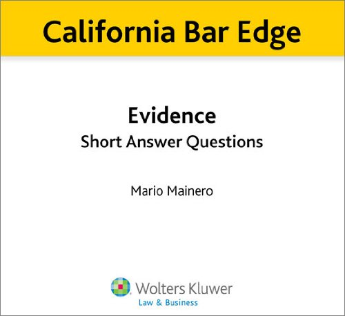 California Bar Edge: California Evidence  Short Answer Questions for the Bar Exam (English Edition) (California Bar Edge)