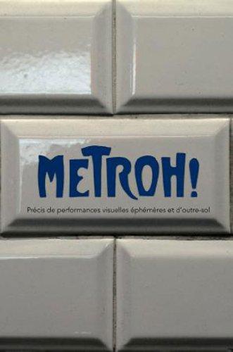 Metroh ! : Prcis de performances visuelles phmres et d'outre-sol