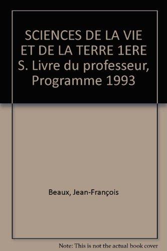Sciences de la vie et de la terre, 1re S. Programme 1993, livre du professeur