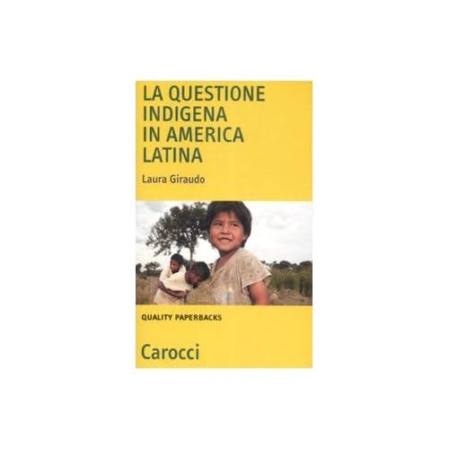 La Questione Indigena In America Latina