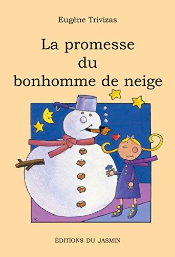 La promesse du bonhomme de neige: Un roman jeunesse rempli d'humour, de tendresse et de poésie par Eugène Trivizas