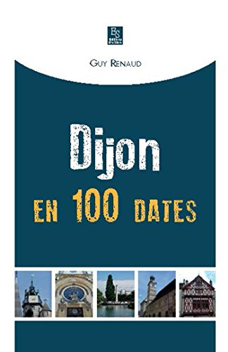Dijon en 100 dates par Renaud Guy