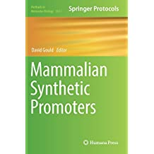Mammalian Synthetic Promoters (Methods in Molecular Biology, Band 1651)