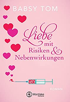 Liebe mit Risiken und Nebenwirkungen von [Tom, Babsy]