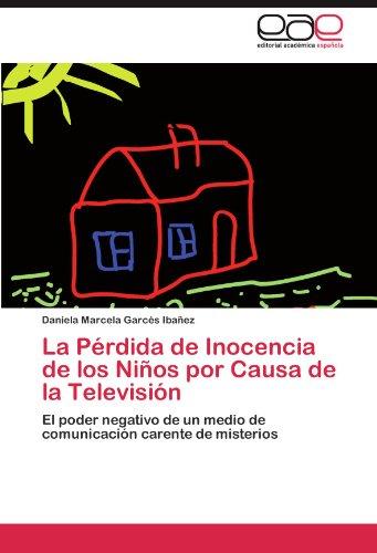 La Pérdida de Inocencia de los Niños por Causa de la Televisión por Garcés Ibañez Daniela Marcela