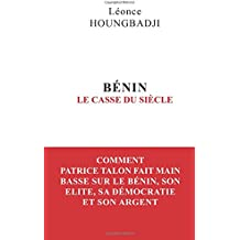 BENIN : Le Casse du siècle: Comment Patrice Talon fait main basse sur le Bénin, son élite, sa démocratie et son argent