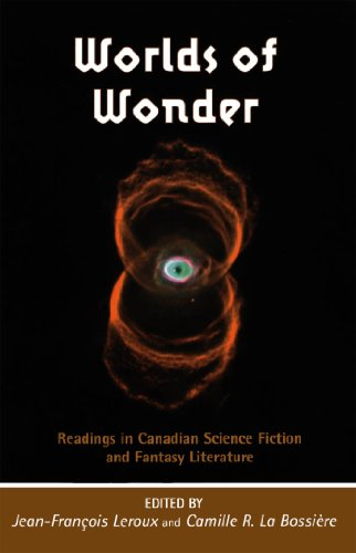 Worlds of Wonder: Readings in Canadian Science Fiction and Fantasy Literature (Reappraisals Canadian Writers Series, Band 26)