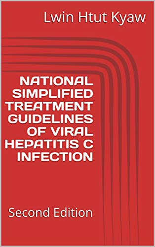 NATIONAL SIMPLIFIED TREATMENT GUIDELINES OF VIRAL HEPATITIS C INFECTION: Second Edition (English Edition)