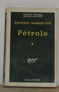 Petrole par Antoine Dominique
