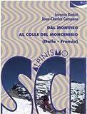 Scialpinismo. Dal Monviso al Colle del Moncenisio (Italia-Francia)