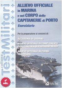 Allievo ufficiale in marina e nel corpo delle capitanerie di porto. Eserciziario (TestMilitari)