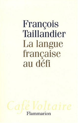 La langue française au défi par François Taillandier