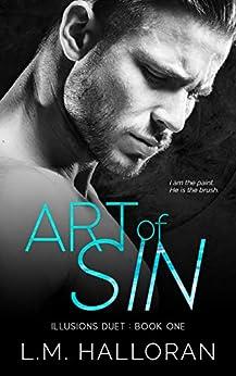Art of Sin (Illusions Duet Book 1) by [Halloran, L.M.]