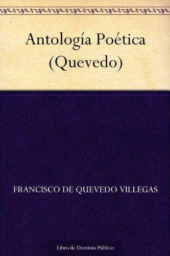Antología Poética (Quevedo) por Francisco de Quevedo Villegas