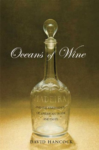 oceans-of-wine-madeira-and-the-organization-of-the-atlantic-world-1640-1815