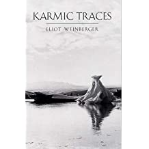 [(Karmic Traces: Essays)] [Author: Eliot Weinberger] published on (April, 2001)